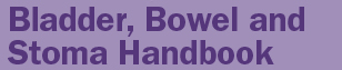 Bladder, Bowel and Stoma Handbook